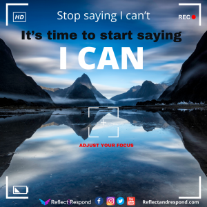 Its time to start saying I Can