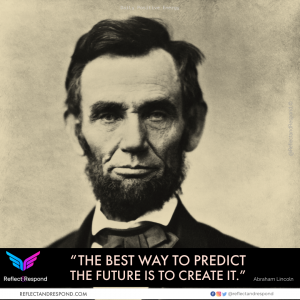 Lincoln: The best way to predict the future