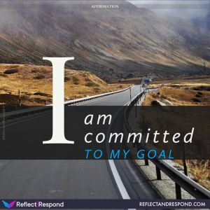 I am committed to my goal