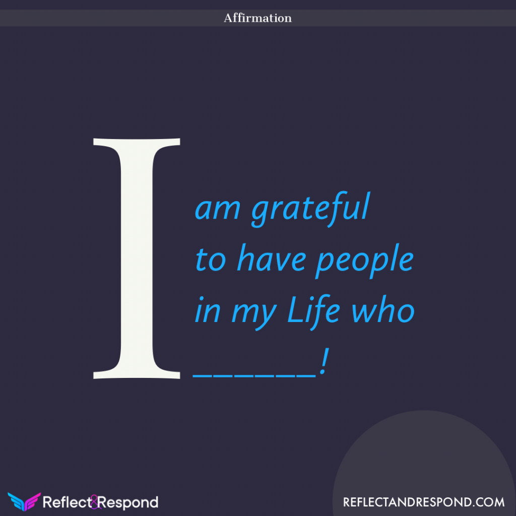 Daily positive Affirmation i am grateful for people in my life
