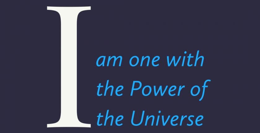 I am one with the Power of the Universe!