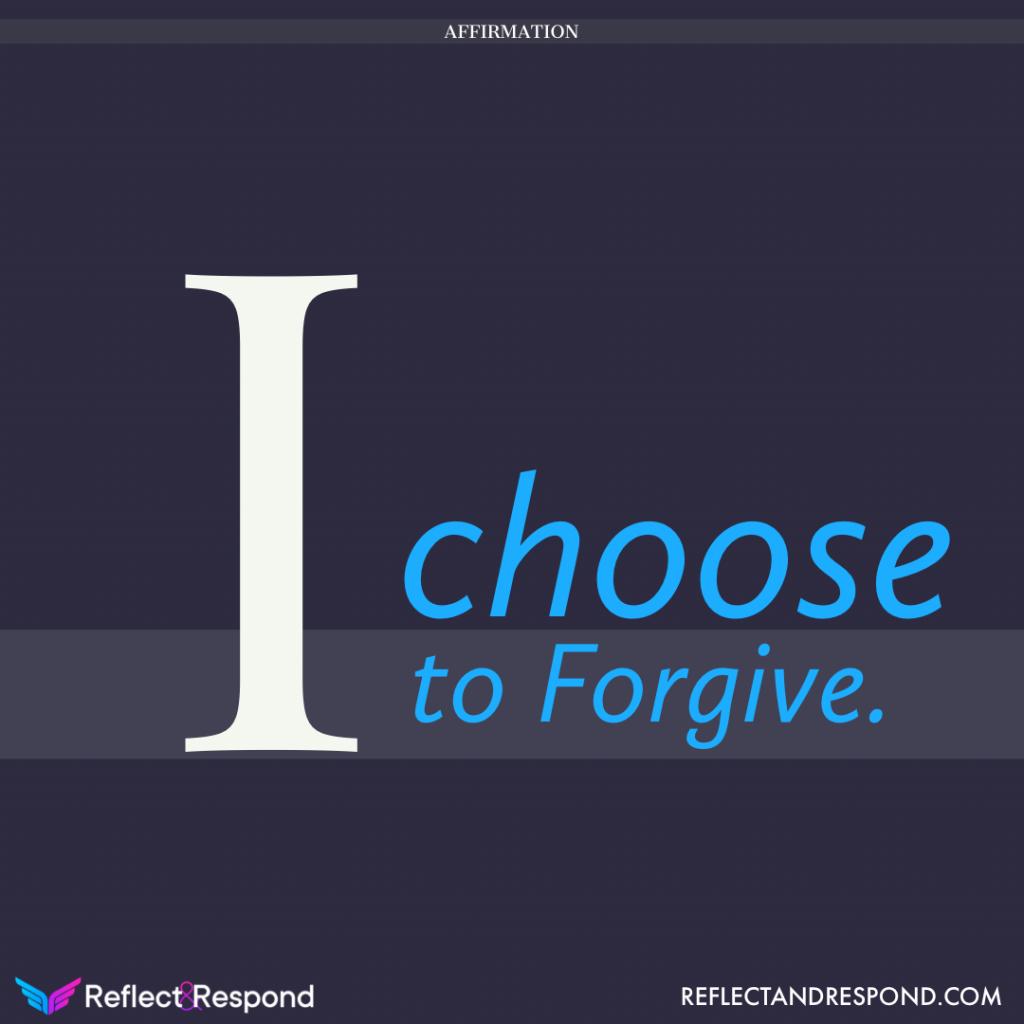 Affirmation: i choose to Forgive