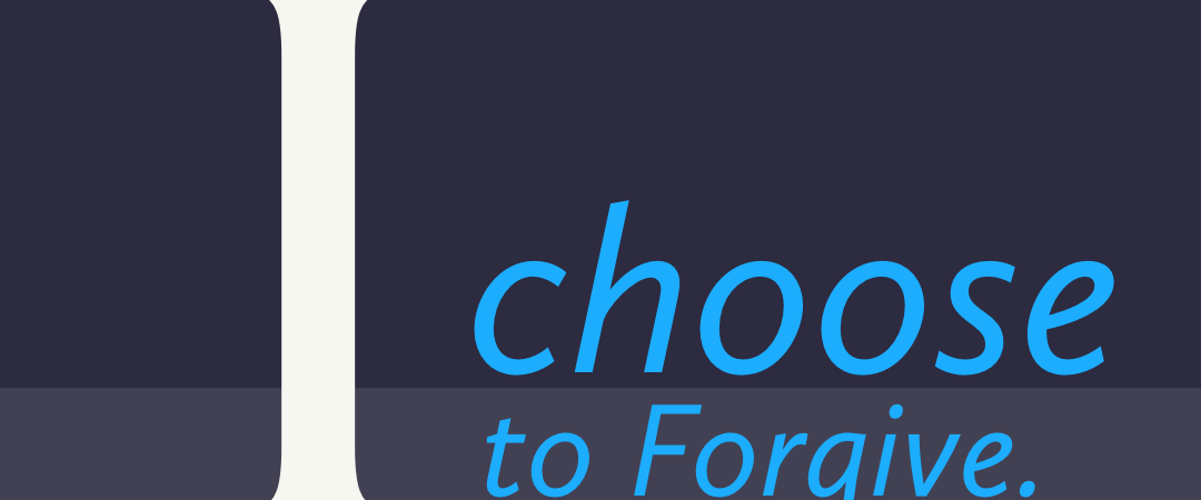 Affirmation: i choose to Forgive