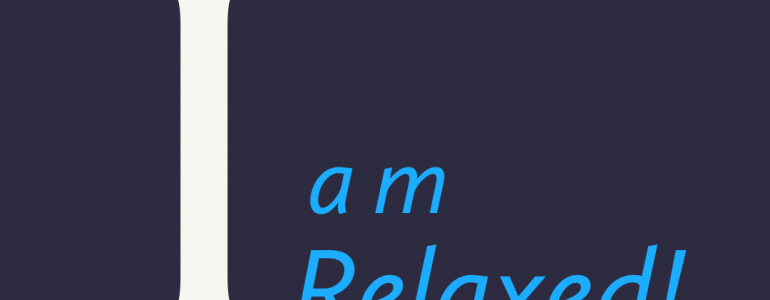 affirmation I am relaxed