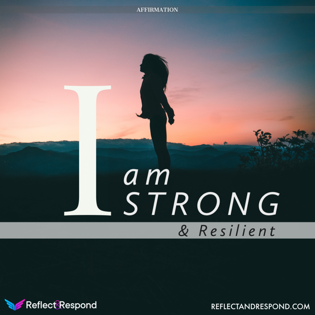 Affirmation I am strong and resilient