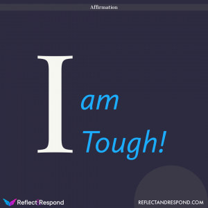 Affirmation I am Tough