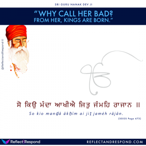 Guru Nanak: Why call her bad, from her Kings are born