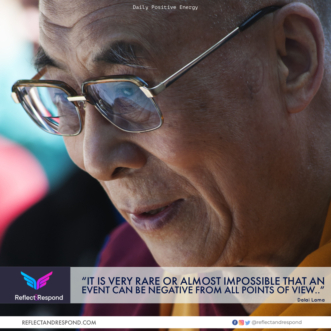 Dalai Lama: It is very rare or impossible that an event can be negative