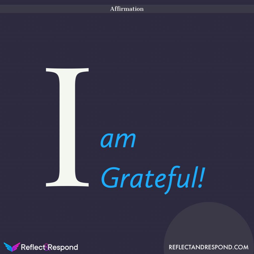 Affirmation I am grateful!