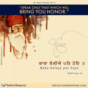 Speak only that brings you honor - Guru Nanak