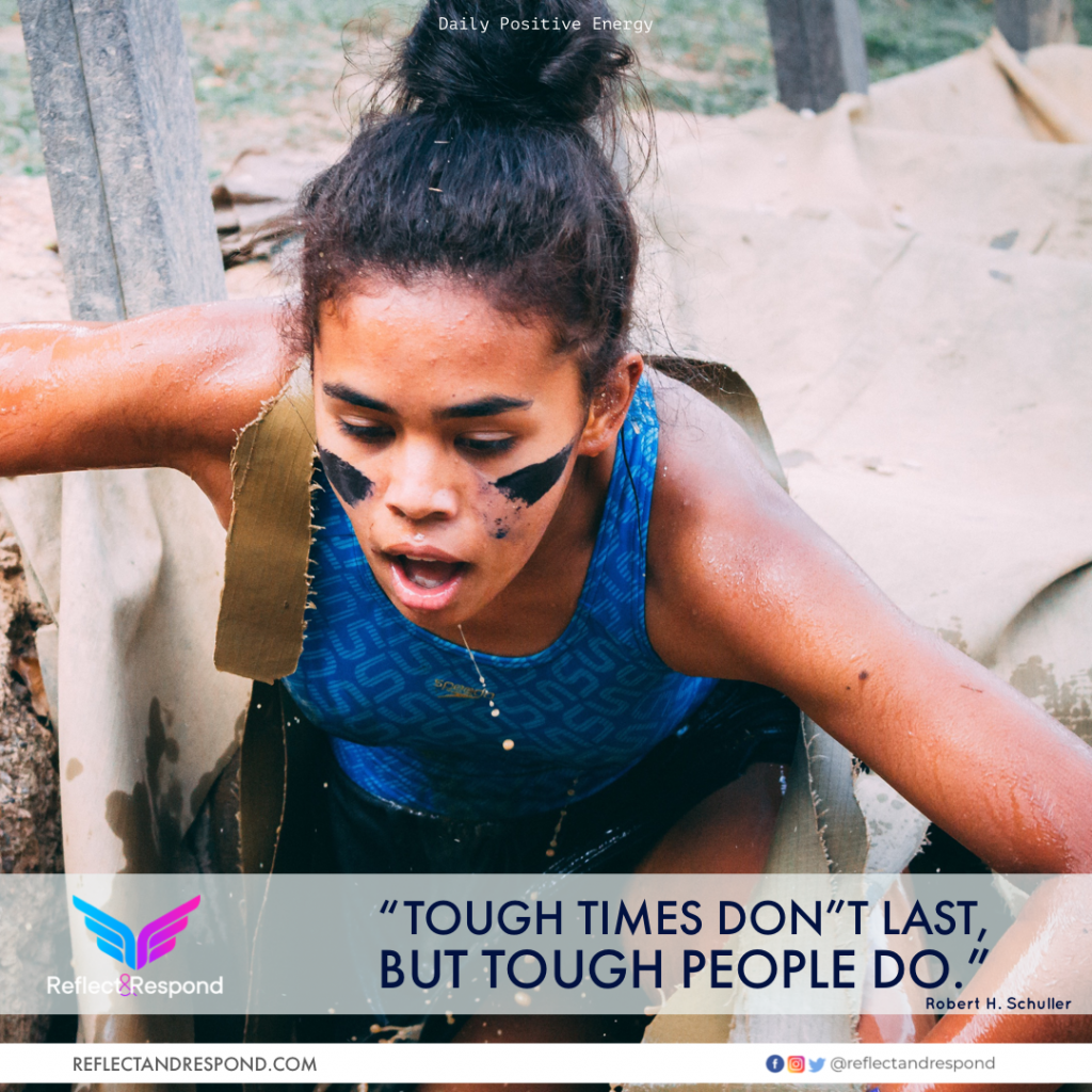 Tough Times dont last but Tough people do