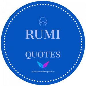 Rumi quotes quote 1 - ReflectandRespond