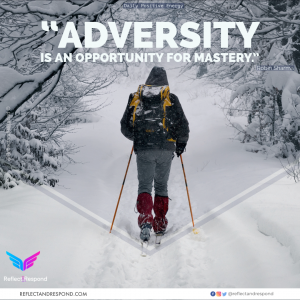 Adversity is an opportunity for Mastery - Robin Sharma