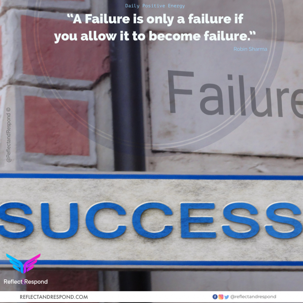 A failure is only failure if you allow it to become failure