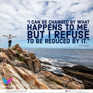 Maya-Angelou: I can be changed by what happens
