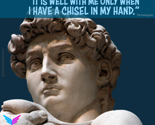 It is well with me only when I have chisel - Michaelangelo-quotes