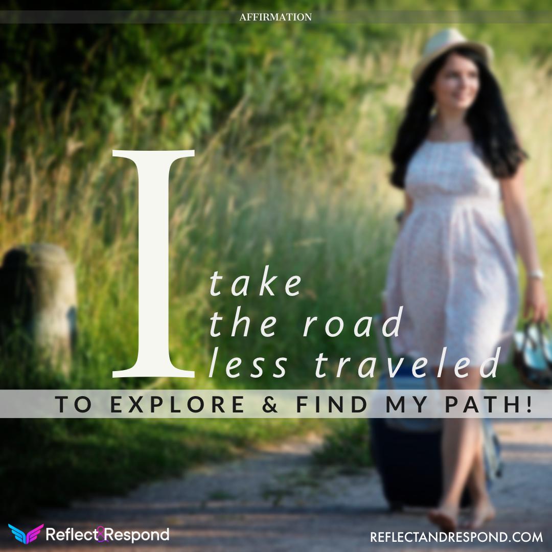 Affirmation: I take the road less travleled