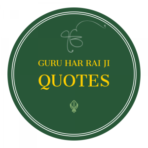 Sri Guru Har Rai Ji Quotes