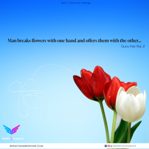 Guru Har Rai Ji Quote - Man breaks flowers with one hand