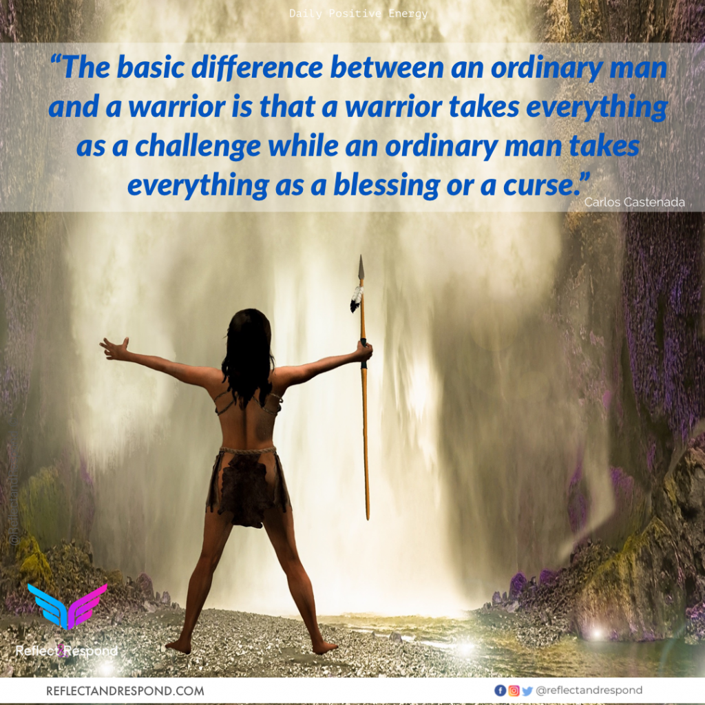 The basic difference between an ordinary man and a warrior