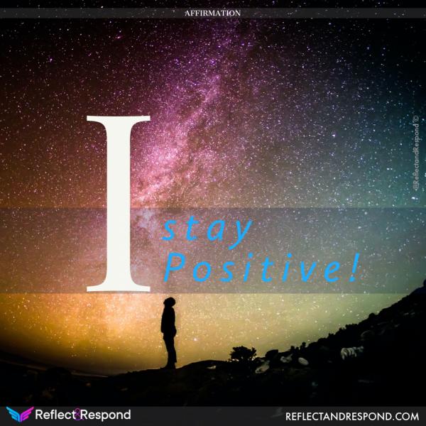 Affirmation I stay positive