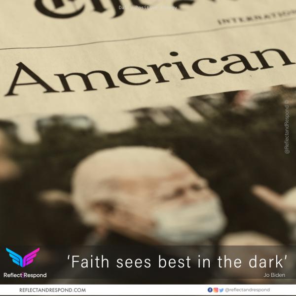 Faith sees best in the dark - Joe Biden