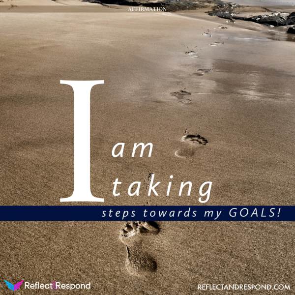 Affirmation for Success: I am taking steps towards my goals