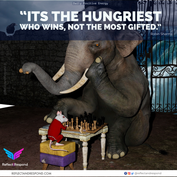 Its the Hungriest who wins, not the most gifted