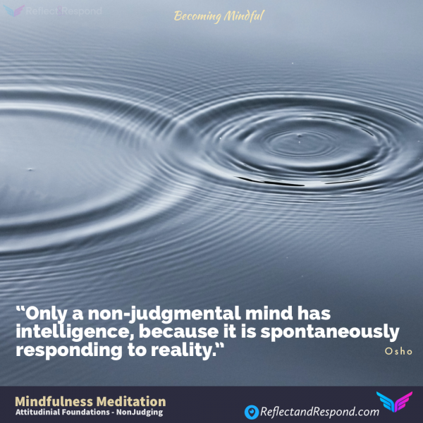 MINDFULNESS ATTITUDINAL FOUNDATIONS Non Judgement
