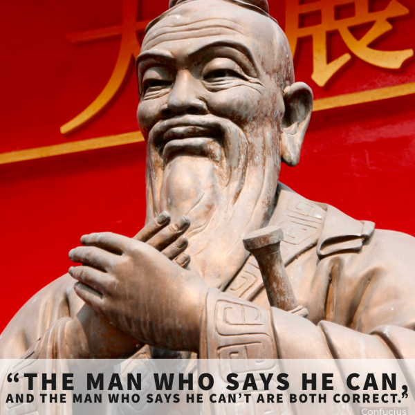 Positive Inspiring Quote by Confucius-The man who says he can
