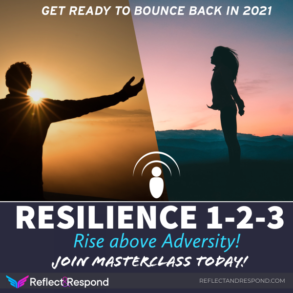 Resilience - Rise above adversity