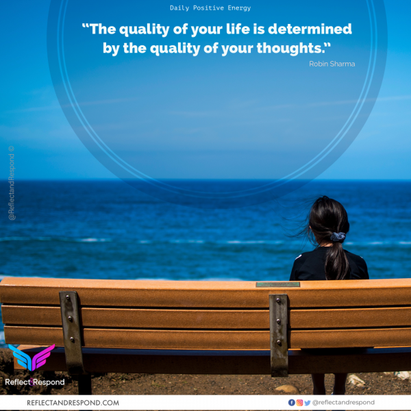 Robin Sharma quote: The quality of your life is determined by thoughts