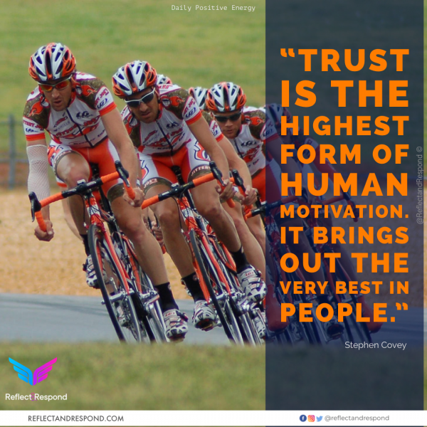Trust is the highest form of human motivation