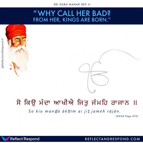 Guru Nanak: Why call her bad, from her Kings are born
