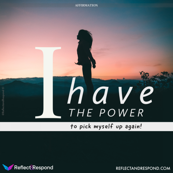I have the power to pick myself up again
