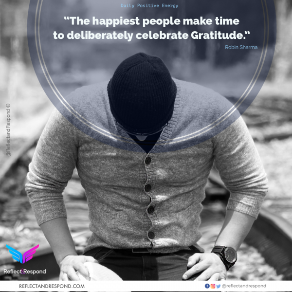 The happiest people make time to Deliberately celebrate Gratitude