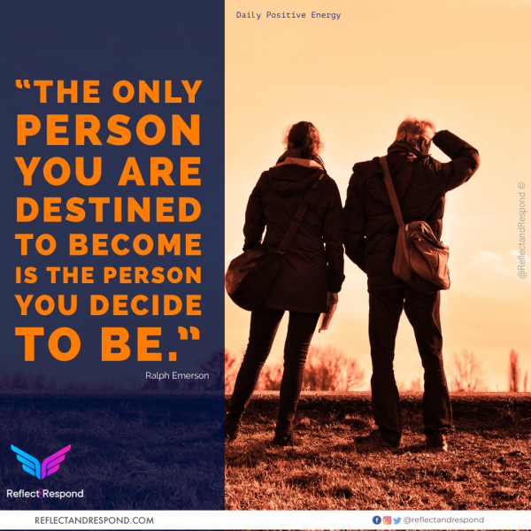 The only person you are destined to beome