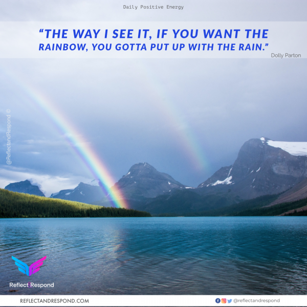 The way I see it If you want the Rainbow