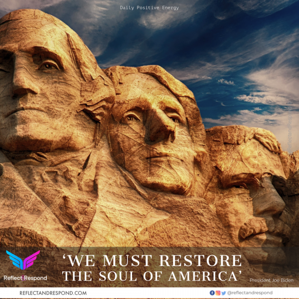 We must restore the soul of America - President Joe Biden