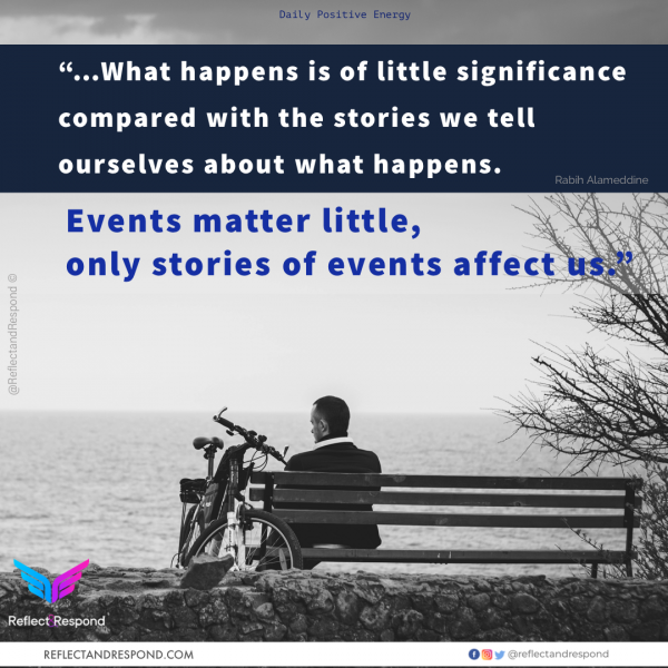 What happens is of little significance compared with stories we tell